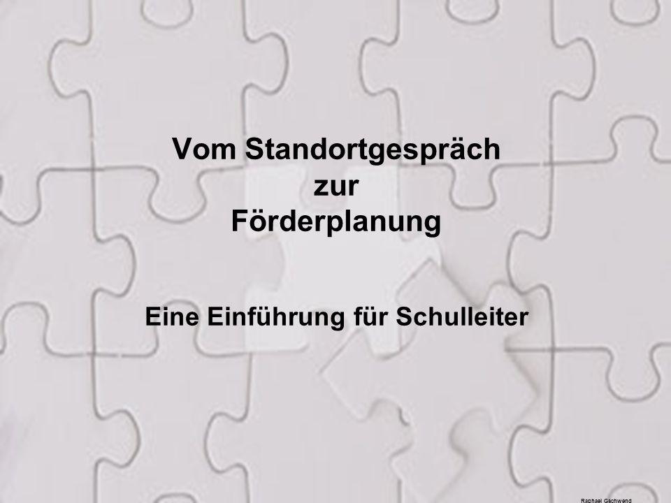 1 Vom Standortgespräch zur Förderplanung Eine Einführung für Schulleiter Raphael Gschwend