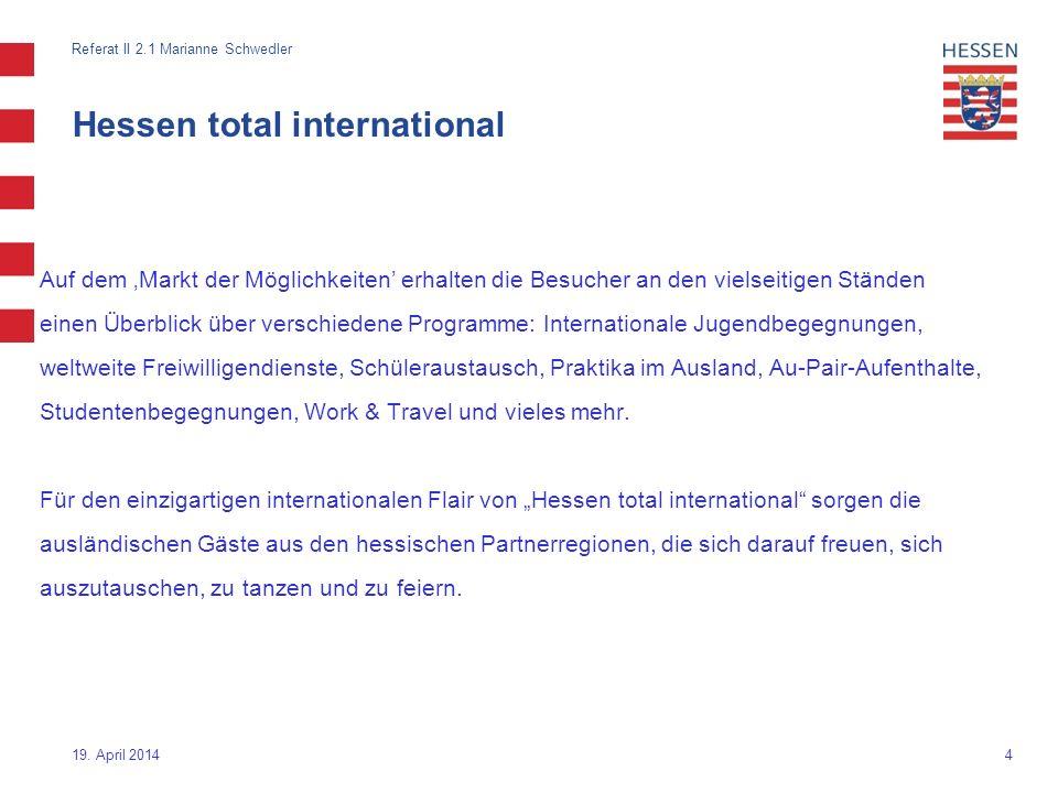 4 Hessen total international Auf dem Markt der Möglichkeiten erhalten die Besucher an den vielseitigen Ständen einen Überblick über verschiedene Progr