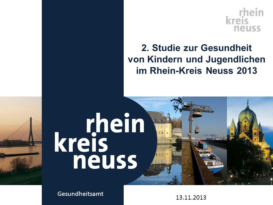 Gesundheitsamt 2. Studie zur Gesundheit von Kindern und Jugendlichen im Rhein-Kreis Neuss 2013 13.11.2013