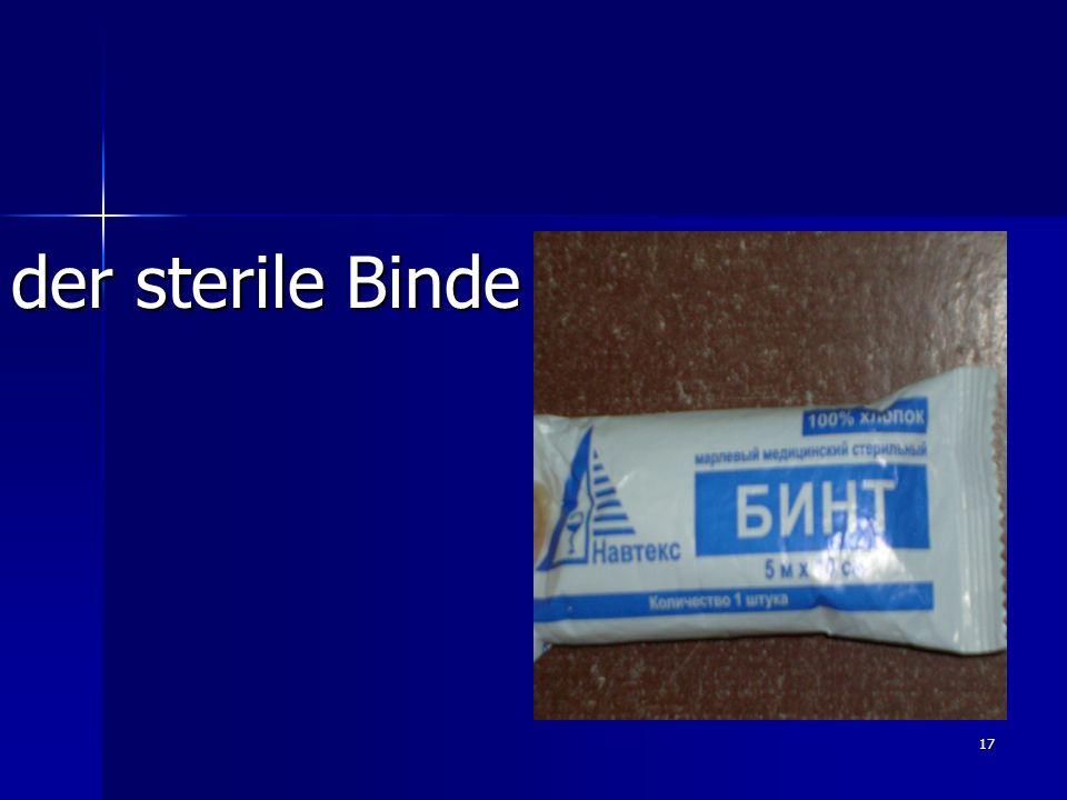 17 der sterile Binde
