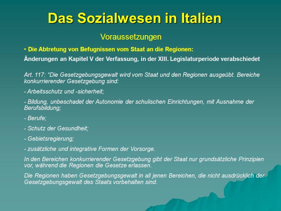 Voraussetzungen Das Sozialwesen in Italien Die Abtretung von Befugnissen vom Staat an die Regionen: Änderungen an Kapitel V der Verfassung, in der XIII.