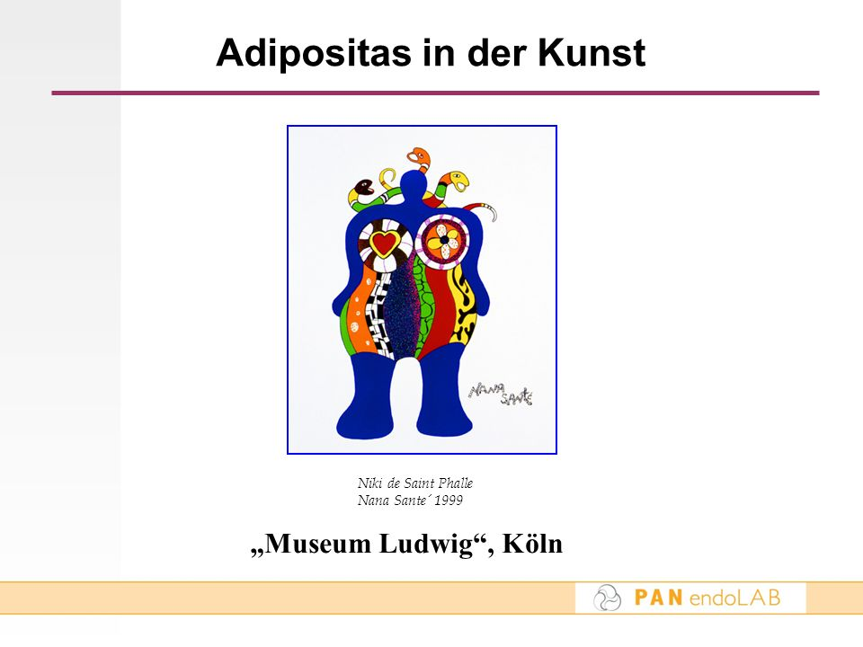 Adipositas in der Kunst Museum Ludwig, Köln Niki de Saint Phalle Nana Sante´ 1999