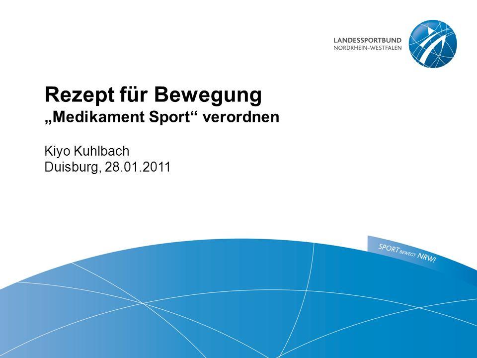 Rezept für Bewegung Medikament Sport verordnen Kiyo Kuhlbach Duisburg, 28.01.2011