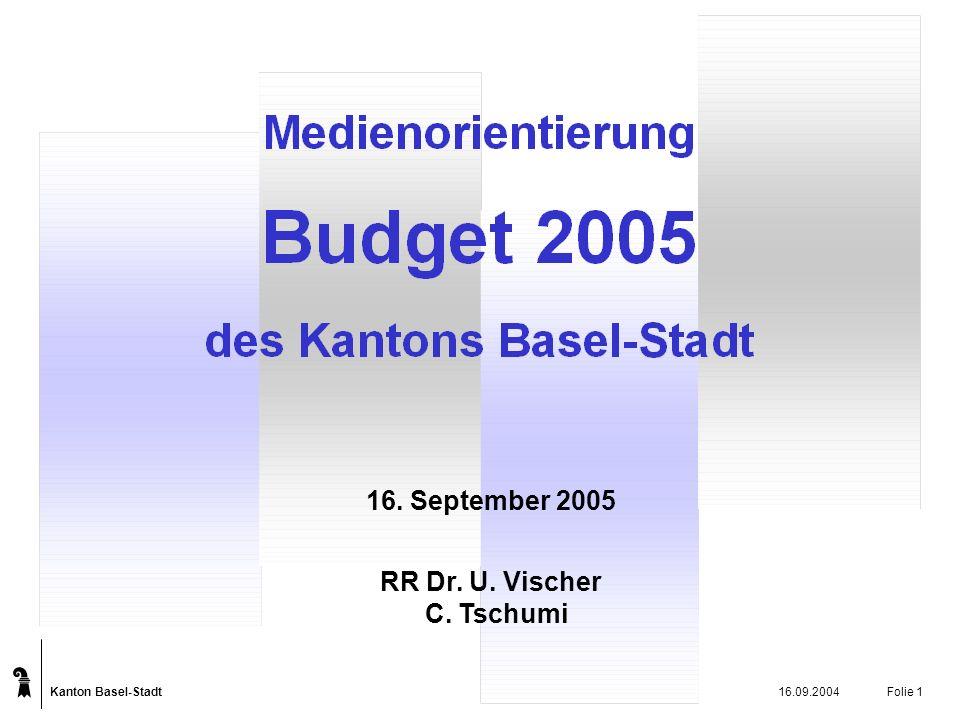 Kanton Basel-Stadt 16.09.2004Folie 1 16. September 2005 RR Dr. U. Vischer C. Tschumi