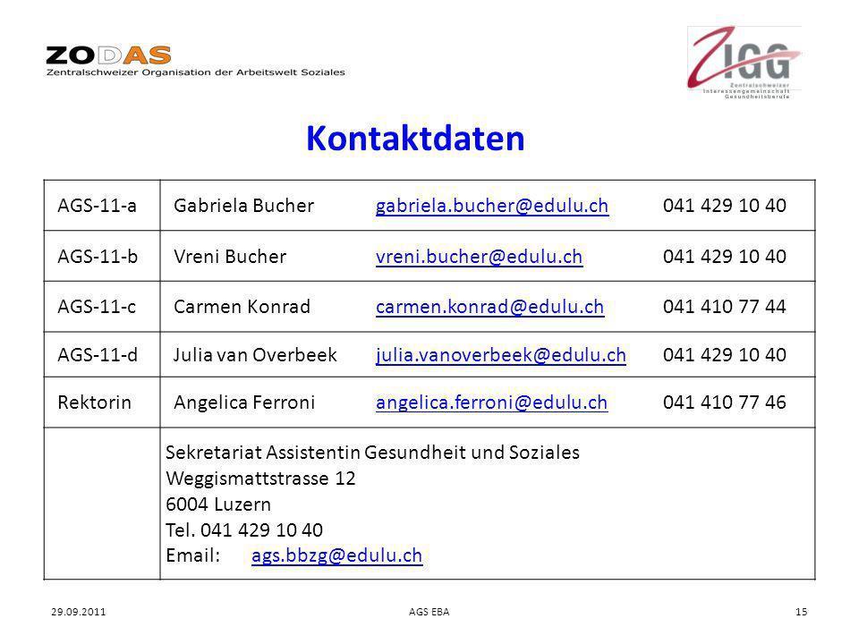 29.09.2011AGS EBA15 Kontaktdaten AGS-11-aGabriela Bucher gabriela.bucher@edulu.ch 041 429 10 40 AGS-11-bVreni Bucher vreni.bucher@edulu.ch 041 429 10