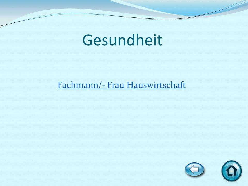 Gesundheit Fachmann/- Frau Hauswirtschaft
