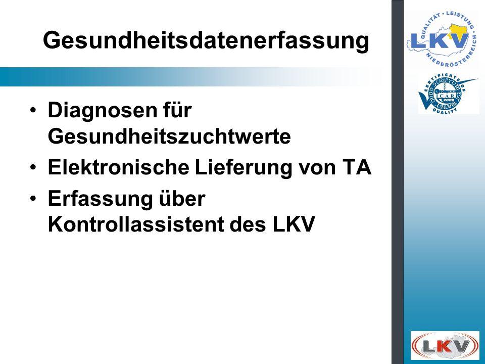 Gesundheitsdatenerfassung Diagnosen für Gesundheitszuchtwerte Elektronische Lieferung von TA Erfassung über Kontrollassistent des LKV