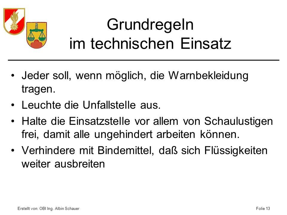 Erstellt von: OBI Ing. Albin SchauerFolie 13 Jeder soll, wenn möglich, die Warnbekleidung tragen. Leuchte die Unfallstelle aus. Halte die Einsatzstell