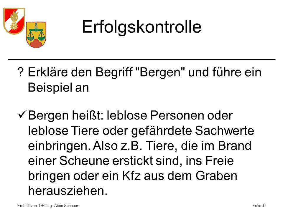Erstellt von: OBI Ing. Albin SchauerFolie 17 Erfolgskontrolle ?Erkläre den Begriff