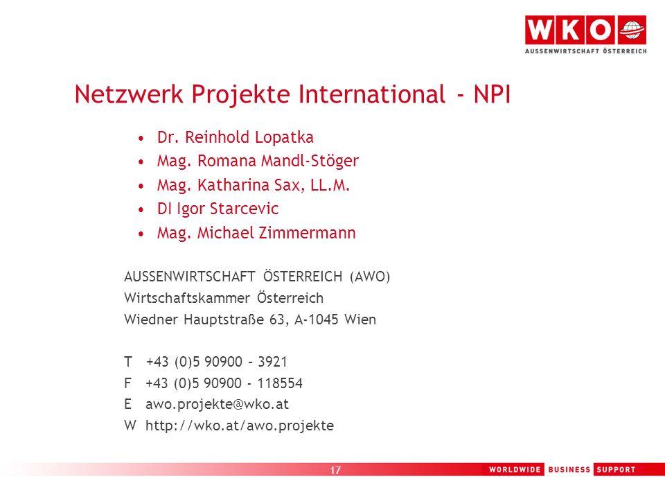 17 Netzwerk Projekte International - NPI Dr. Reinhold Lopatka Mag. Romana Mandl-Stöger Mag. Katharina Sax, LL.M. DI Igor Starcevic Mag. Michael Zimmer