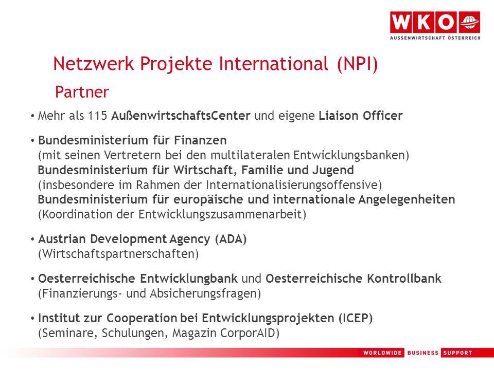 8 Netzwerk Projekte International (NPI) Partner Mehr als 115 AußenwirtschaftsCenter und eigene Liaison Officer Bundesministerium für Finanzen (mit sei
