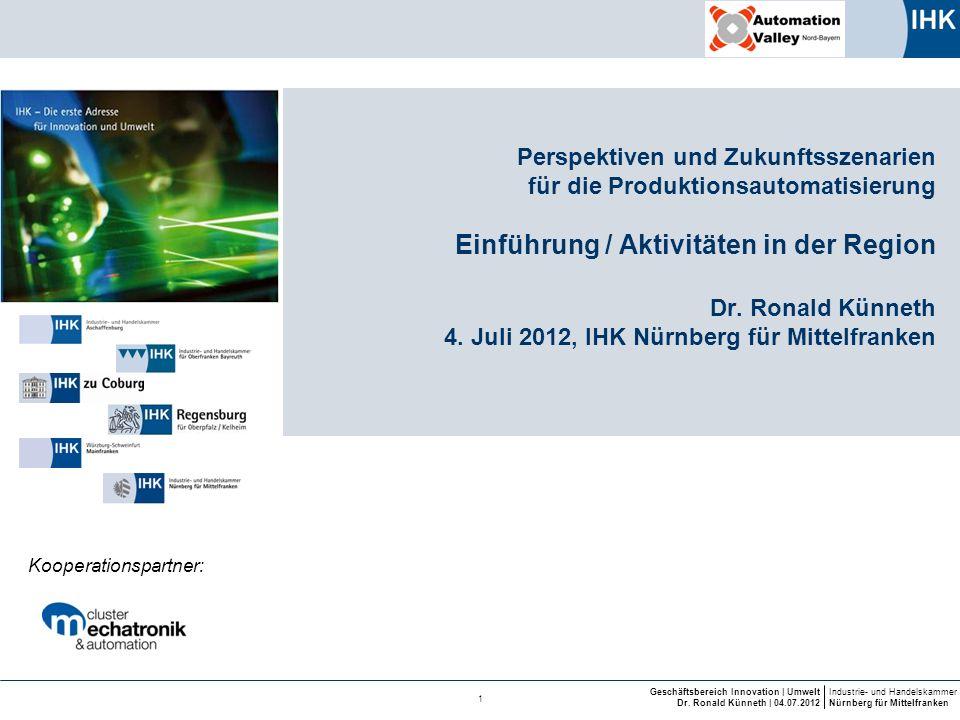 Industrie- und Handelskammer Nürnberg für Mittelfranken Geschäftsbereich Innovation | Umwelt Dr. Ronald Künneth | 04.07.2012 1 Kooperationspartner: Pe
