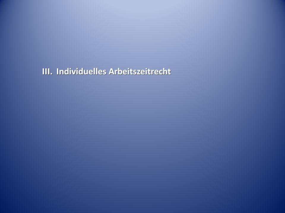 III. Individuelles Arbeitszeitrecht