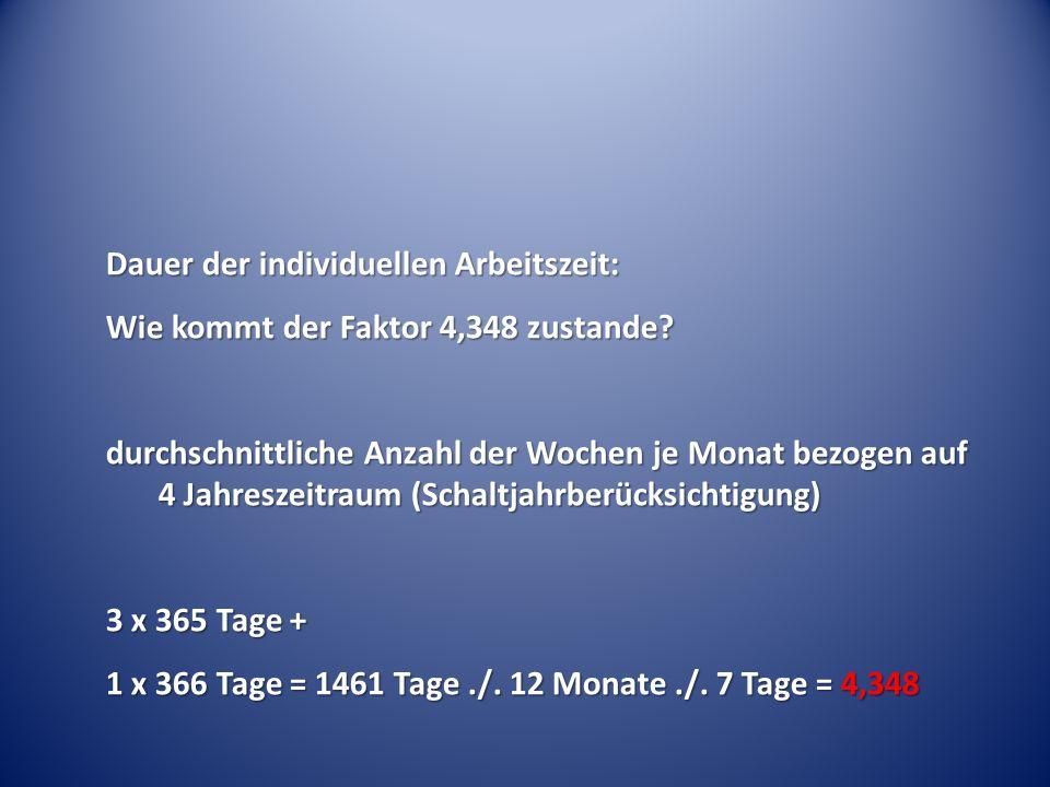 Dauer der individuellen Arbeitszeit: Wie kommt der Faktor 4,348 zustande.