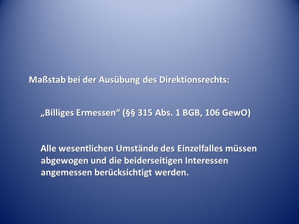 Maßstab bei der Ausübung des Direktionsrechts: Billiges Ermessen (§§ 315 Abs.