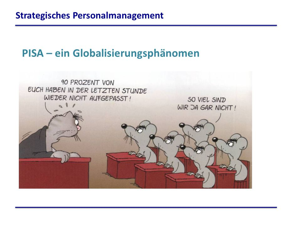 PISA – ein Globalisierungsphänomen Strategisches Personalmanagement