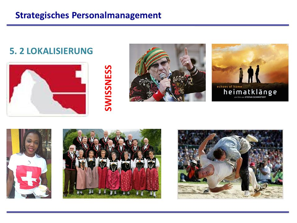 5. 2 LOKALISIERUNG SWISSNESS Strategisches Personalmanagement