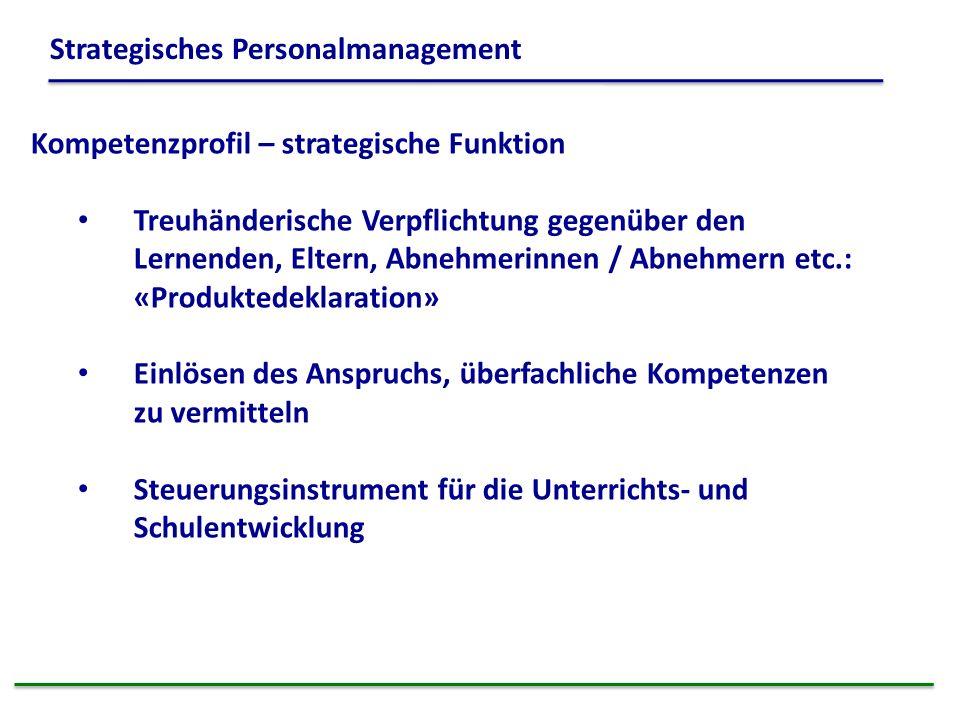 Kompetenzprofil – strategische Funktion Treuhänderische Verpflichtung gegenüber den Lernenden, Eltern, Abnehmerinnen / Abnehmern etc.: «Produktedeklar