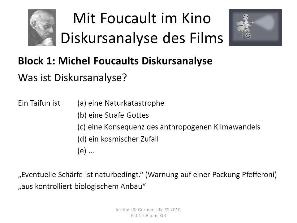 Block 1: Michel Foucaults Diskursanalyse Was ist Diskursanalyse? Ein Taifun ist(a) eine Naturkatastrophe (b) eine Strafe Gottes (c) eine Konsequenz de