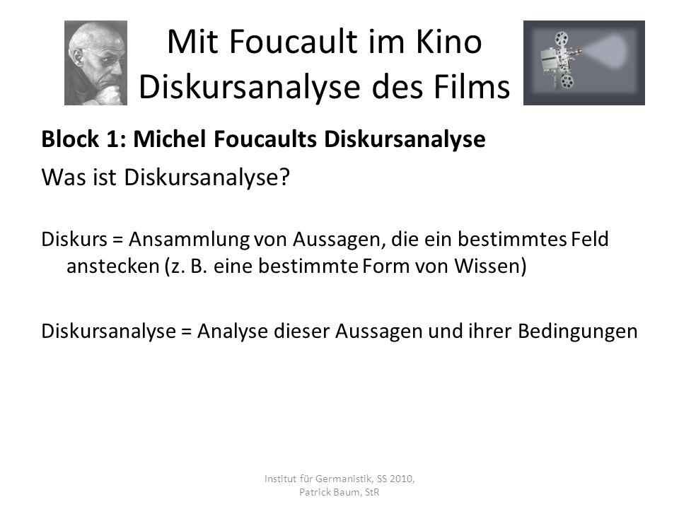 Block 1: Michel Foucaults Diskursanalyse Was ist Diskursanalyse? Diskurs = Ansammlung von Aussagen, die ein bestimmtes Feld anstecken (z. B. eine best