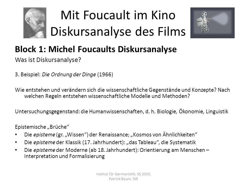 Block 1: Michel Foucaults Diskursanalyse Was ist Diskursanalyse? 3. Beispiel: Die Ordnung der Dinge (1966) Wie entstehen und verändern sich die wissen