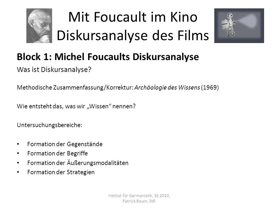 Block 1: Michel Foucaults Diskursanalyse Was ist Diskursanalyse? Methodische Zusammenfassung/Korrektur: Archäologie des Wissens (1969) Wie entsteht da