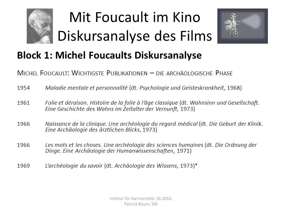Block 1: Michel Foucaults Diskursanalyse M ICHEL F OUCAULT : W ICHTIGSTE P UBLIKATIONEN – DIE ARCHÄOLOGISCHE P HASE 1954Maladie mentale et personnalit