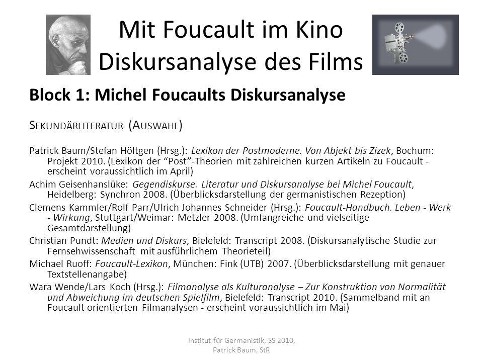 Block 1: Michel Foucaults Diskursanalyse S EKUNDÄRLITERATUR (A USWAHL ) Patrick Baum/Stefan Höltgen (Hrsg.): Lexikon der Postmoderne. Von Abjekt bis Z