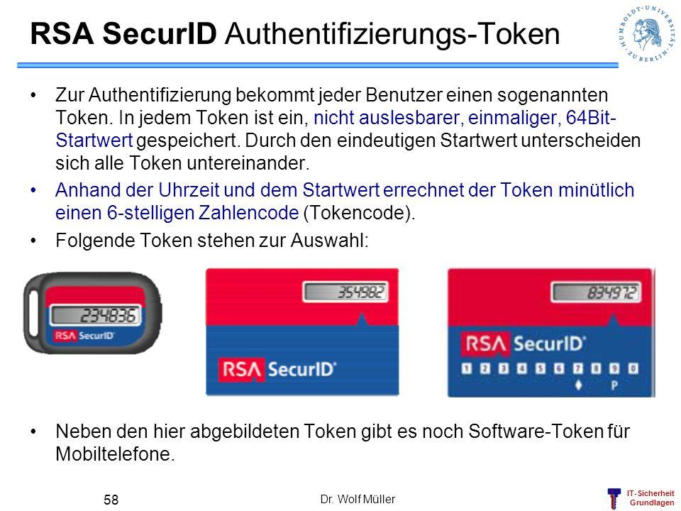 IT-Sicherheit Grundlagen Dr. Wolf Müller 58 RSA SecurID Authentifizierungs-Token Zur Authentifizierung bekommt jeder Benutzer einen sogenannten Token.