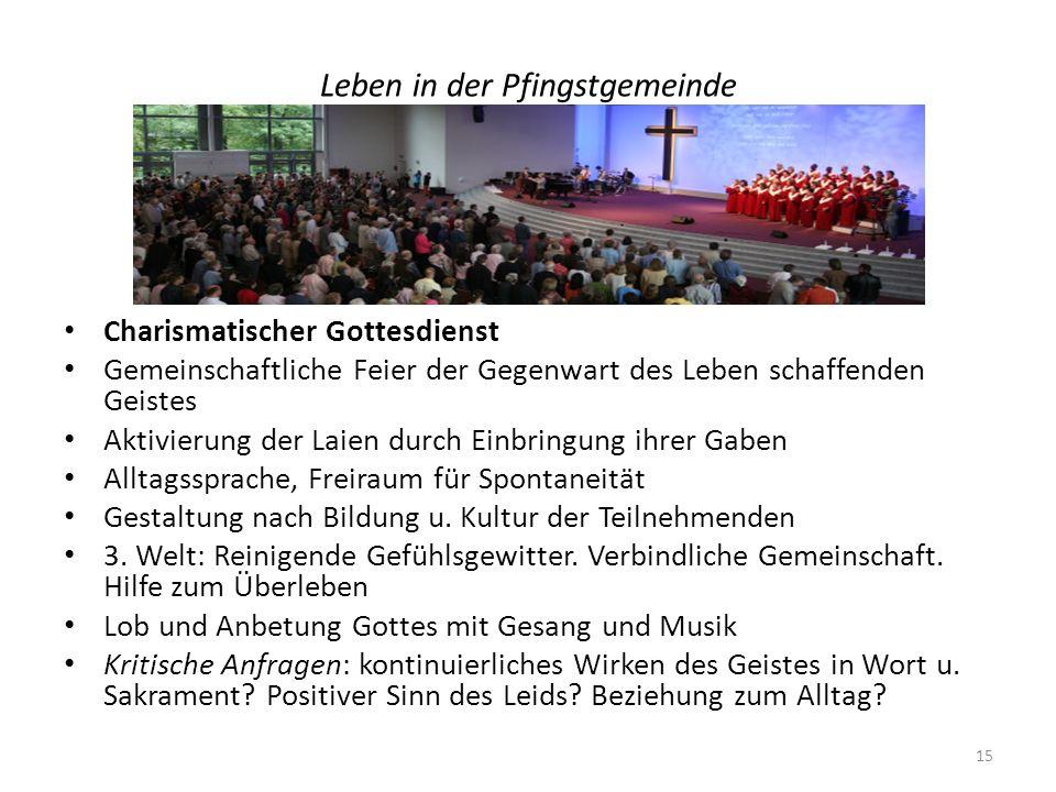 Leben in der Pfingstgemeinde Charismatischer Gottesdienst Gemeinschaftliche Feier der Gegenwart des Leben schaffenden Geistes Aktivierung der Laien du