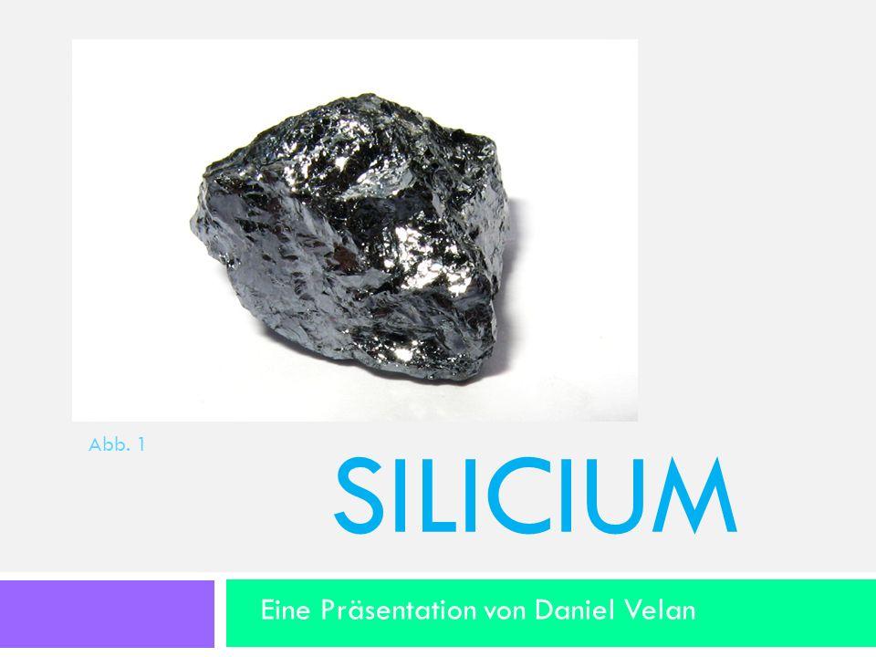 Allgemeines Symbol Si vom lateinischen silex Es ist silbern bis schwarz mit metallischem Glanz Zweithäufigstes Element der Erde Silicium in der Natur ausschließlich als Oxidverbindung Ca.