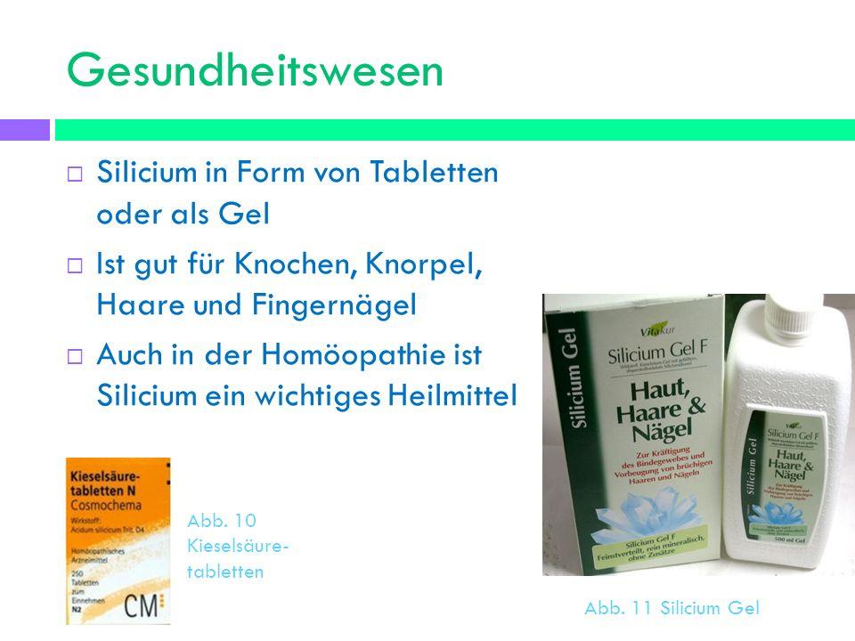 Gesundheitswesen Silicium in Form von Tabletten oder als Gel Ist gut für Knochen, Knorpel, Haare und Fingernägel Auch in der Homöopathie ist Silicium