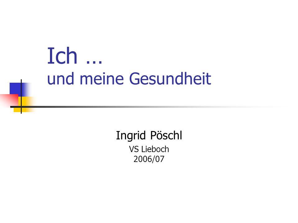 Ich … und meine Gesundheit Ingrid Pöschl VS Lieboch 2006/07