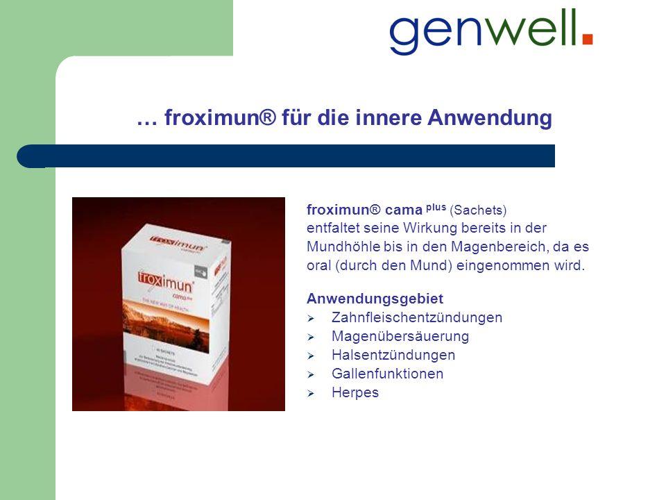 … froximun® für die innere Anwendung froximun® cama plus (Sachets) entfaltet seine Wirkung bereits in der Mundhöhle bis in den Magenbereich, da es ora