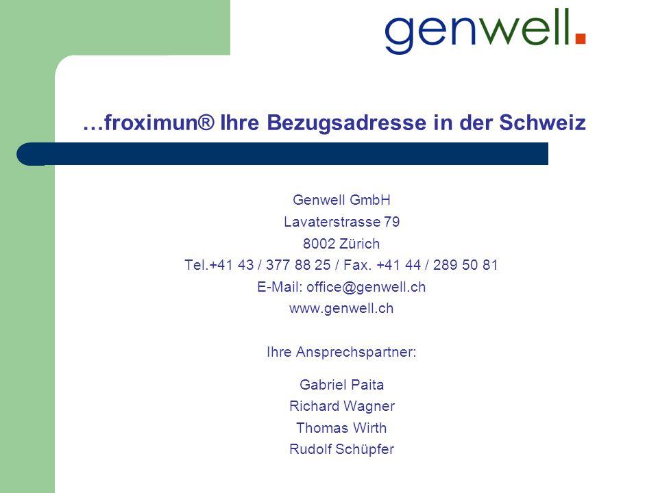 …froximun® Ihre Bezugsadresse in der Schweiz Genwell GmbH Lavaterstrasse 79 8002 Zürich Tel.+41 43 / 377 88 25 / Fax. +41 44 / 289 50 81 E-Mail: offic