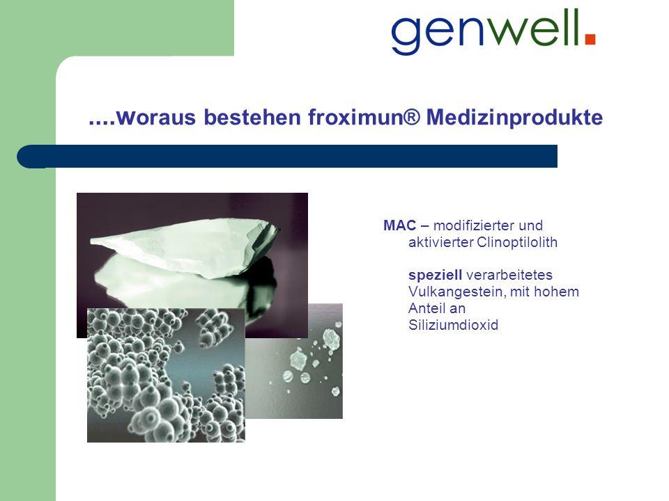 ....w oraus bestehen froximun® Medizinprodukte MAC – modifizierter und aktivierter Clinoptilolith speziell verarbeitetes Vulkangestein, mit hohem Ante