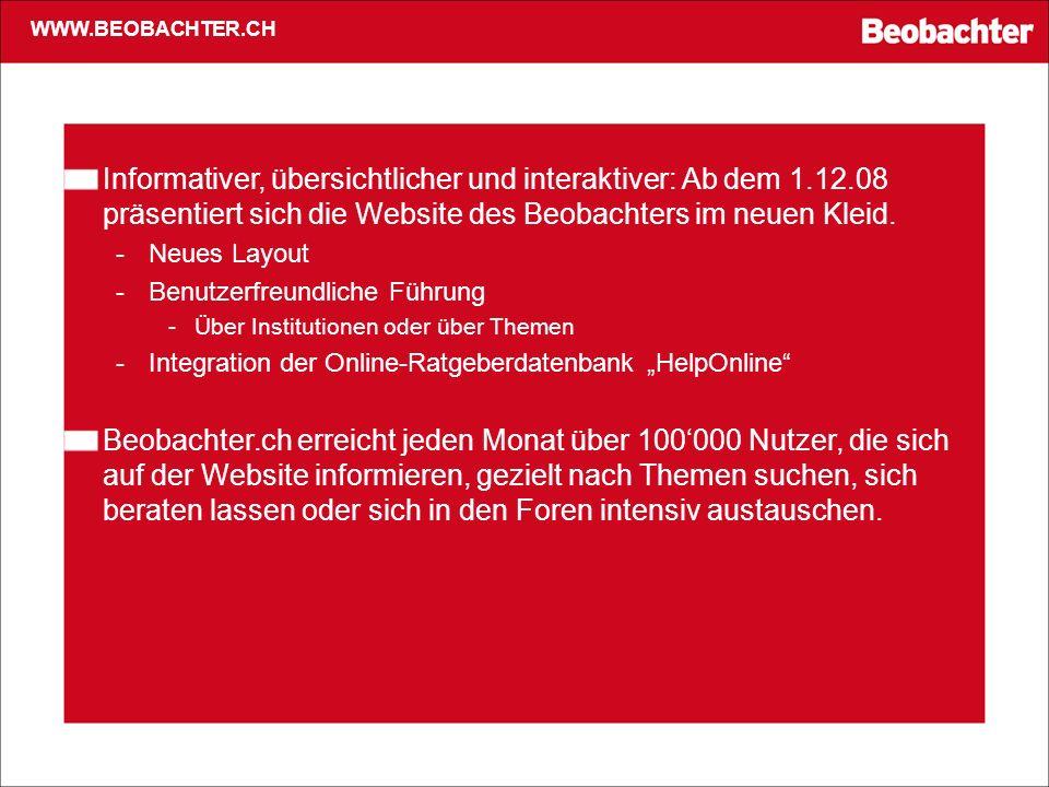 WWW.BEOBACHTER.CH Informativer, übersichtlicher und interaktiver: Ab dem 1.12.08 präsentiert sich die Website des Beobachters im neuen Kleid.