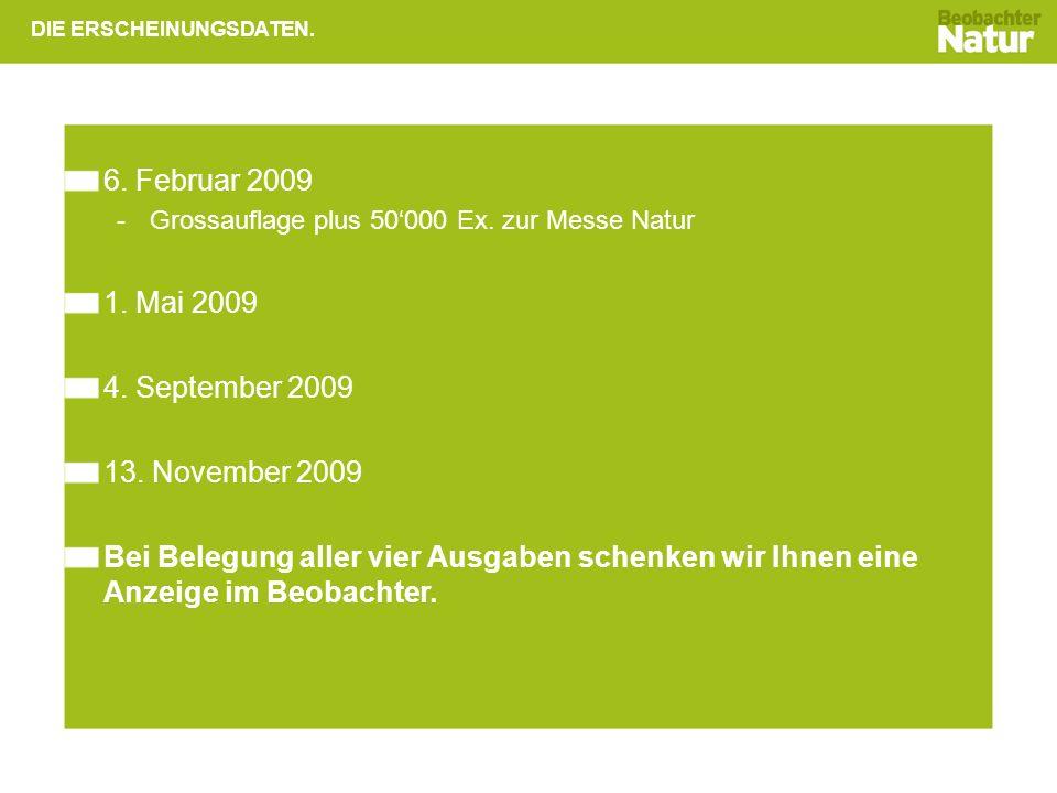 DIE ERSCHEINUNGSDATEN.6. Februar 2009 -Grossauflage plus 50000 Ex.