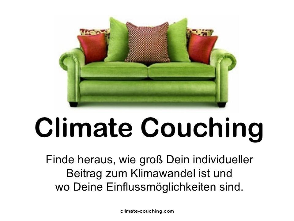 climate-couching.com Finde heraus, wie groß Dein individueller Beitrag zum Klimawandel ist und wo Deine Einflussmöglichkeiten sind.