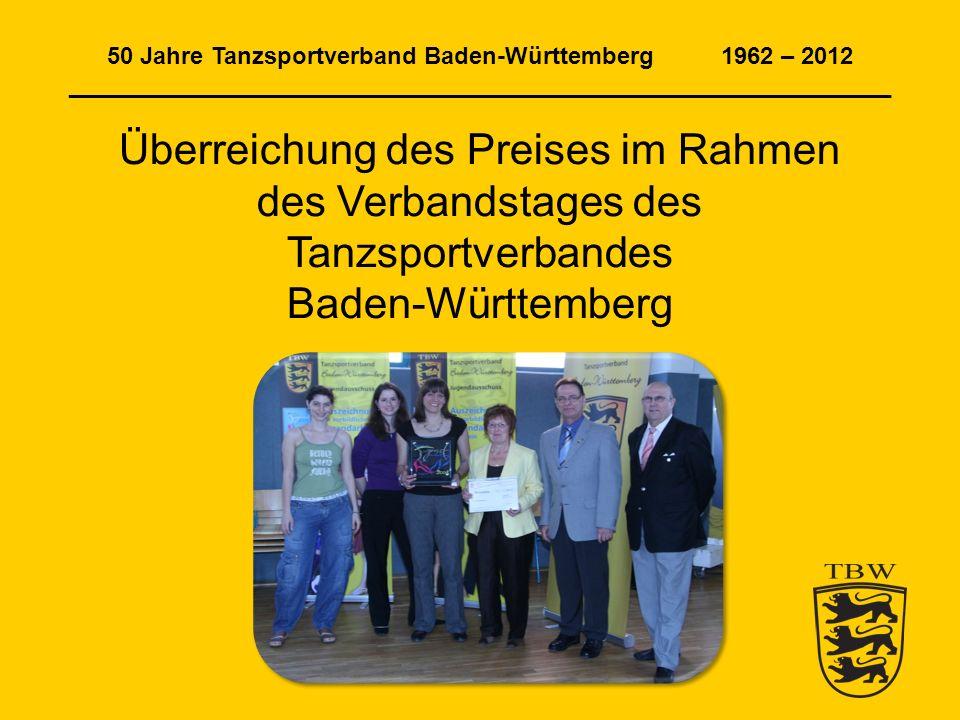 50 Jahre Tanzsportverband Baden-Württemberg 1962 – 2012 ______________________________________________________________ Trainingskostenzuschüsse für die besten sechs einer jeden Rangliste 2011 starteten bei der Hauptgruppe und den Senioren 2.862 Paare