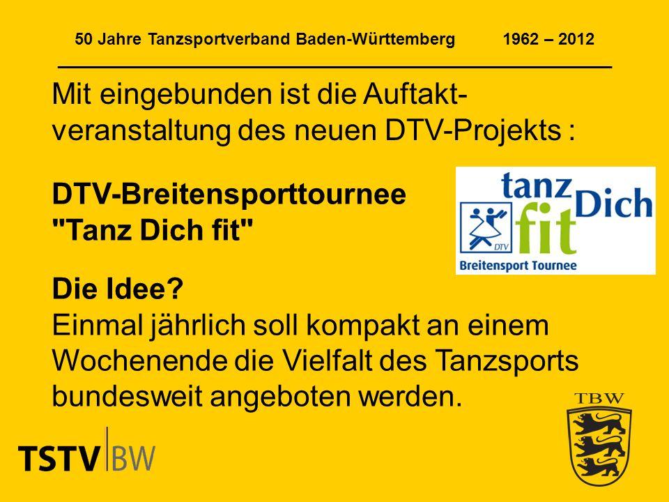 50 Jahre Tanzsportverband Baden-Württemberg 1962 – 2012 ______________________________________________________________ Die Veranstaltung verzeichnete: 230 Teilnehmer am ersten Tag 210 Teilnehmer am zweiten Tag Die Teilnehmer kamen aus dem gesamten Bundesgebiet, Frankreich und der Schweiz angereist.