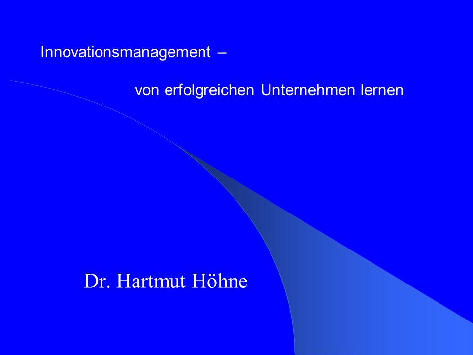 Innovationsmanagement – von erfolgreichen Unternehmen lernen Dr. Hartmut Höhne