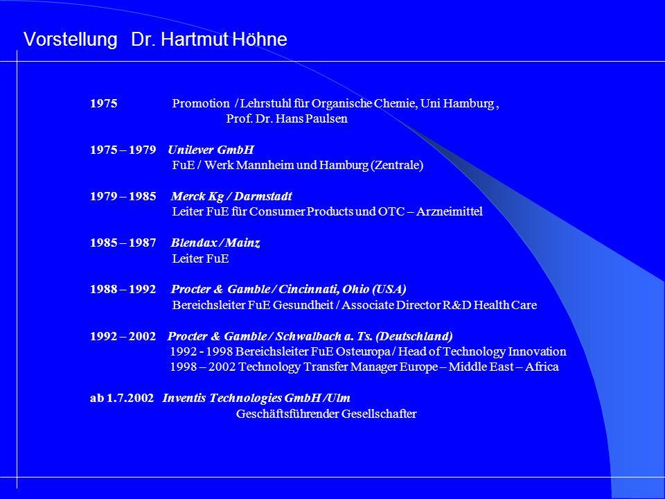 Vorstellung Dr. Hartmut Höhne 1975 Promotion / Lehrstuhl für Organische Chemie, Uni Hamburg, Prof. Dr. Hans Paulsen 1975 – 1979 Unilever GmbH FuE / We