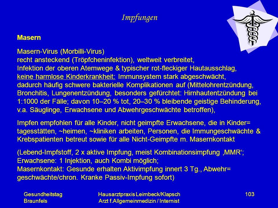 Gesundheitstag Braunfels Hausarztpraxis Leimbeck/Klapsch Arzt f.Allgemeinmedizin / Internist 103 Impfungen Masern Masern-Virus (Morbilli-Virus) recht