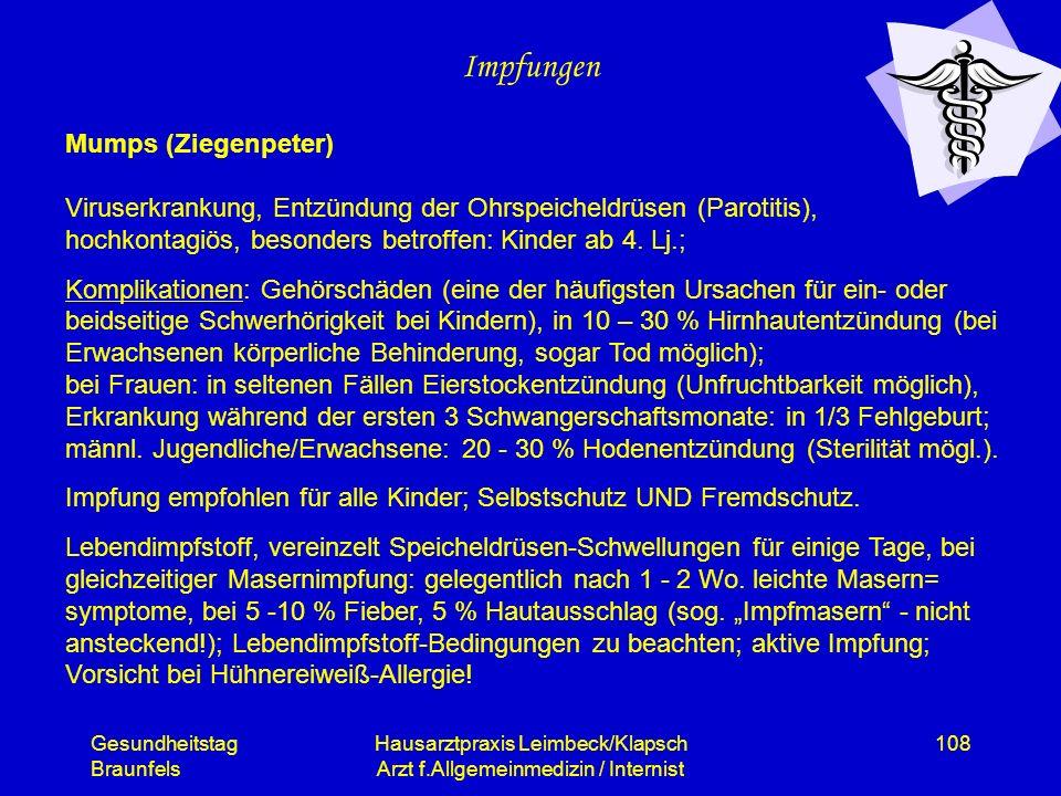 Gesundheitstag Braunfels Hausarztpraxis Leimbeck/Klapsch Arzt f.Allgemeinmedizin / Internist 108 Impfungen Mumps (Ziegenpeter) Viruserkrankung, Entzün