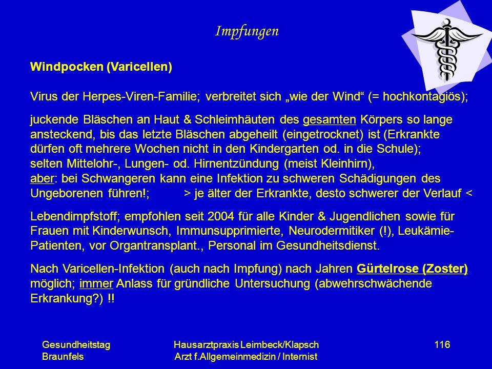 Gesundheitstag Braunfels Hausarztpraxis Leimbeck/Klapsch Arzt f.Allgemeinmedizin / Internist 116 Impfungen Windpocken (Varicellen) Virus der Herpes-Vi