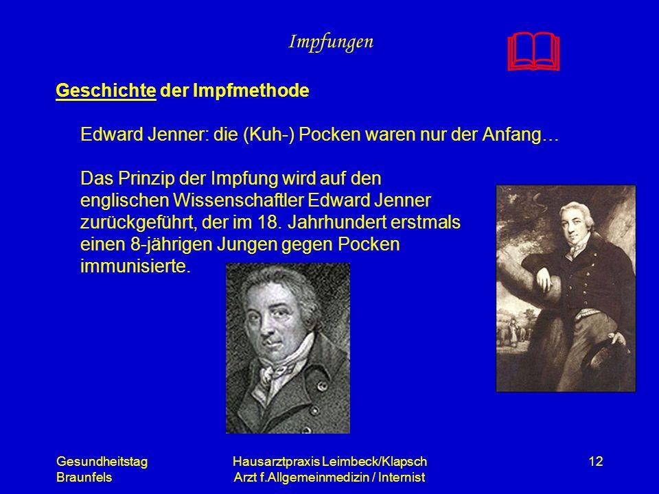 Gesundheitstag Braunfels Hausarztpraxis Leimbeck/Klapsch Arzt f.Allgemeinmedizin / Internist 12 Impfungen Geschichte der Impfmethode Edward Jenner: di