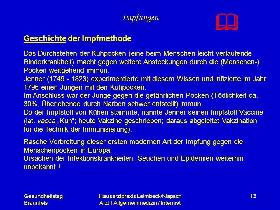 Gesundheitstag Braunfels Hausarztpraxis Leimbeck/Klapsch Arzt f.Allgemeinmedizin / Internist 13 Impfungen Geschichte der Impfmethode Das Durchstehen d