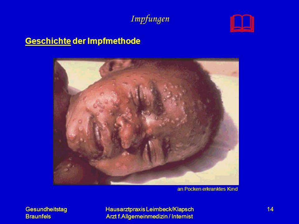 Gesundheitstag Braunfels Hausarztpraxis Leimbeck/Klapsch Arzt f.Allgemeinmedizin / Internist 14 Impfungen Geschichte der Impfmethode an Pocken erkrank