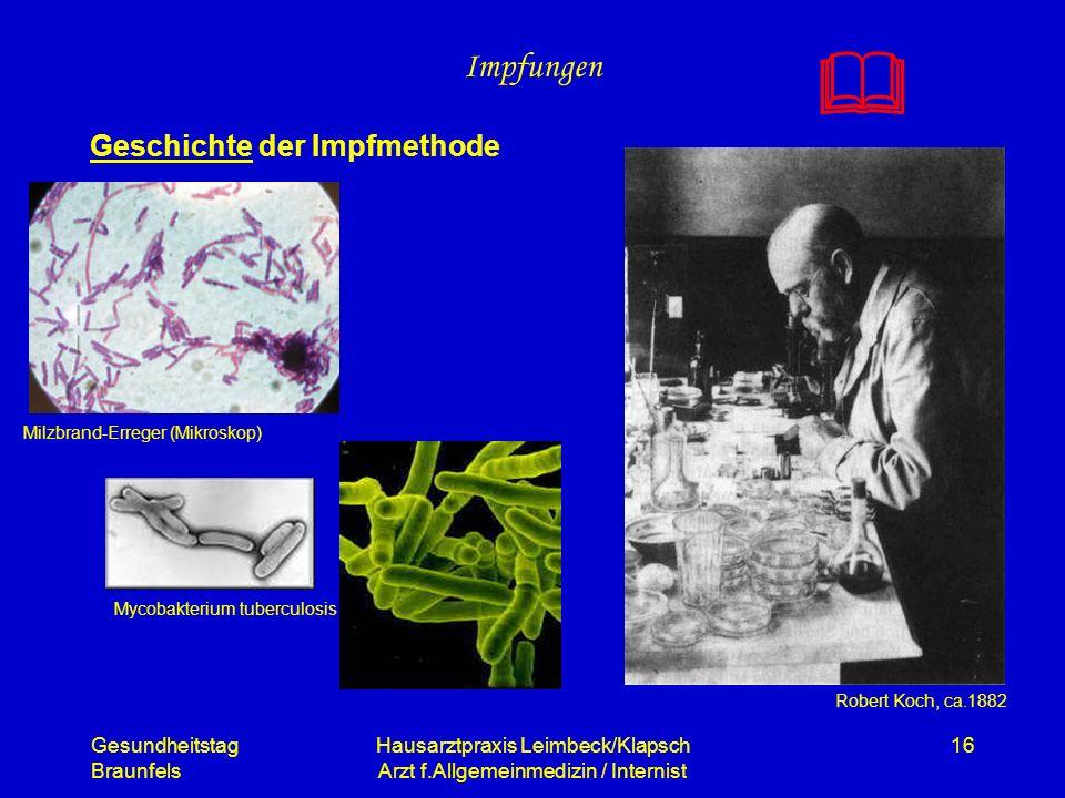 Gesundheitstag Braunfels Hausarztpraxis Leimbeck/Klapsch Arzt f.Allgemeinmedizin / Internist 16 Impfungen Geschichte der Impfmethode Milzbrand-Erreger